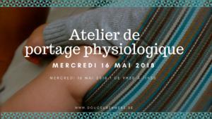 Atelier de portage physiologique @ Douceur en Mère