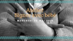 """Atelier """"Signer avec bébé"""" @ Douceur en Mère"""